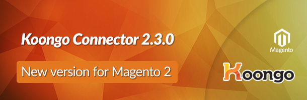Koongo Connector for Magento 2 – version 2.3.0 release