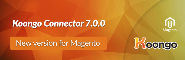 Koongo Connector for Magento – version 7.0.0 release