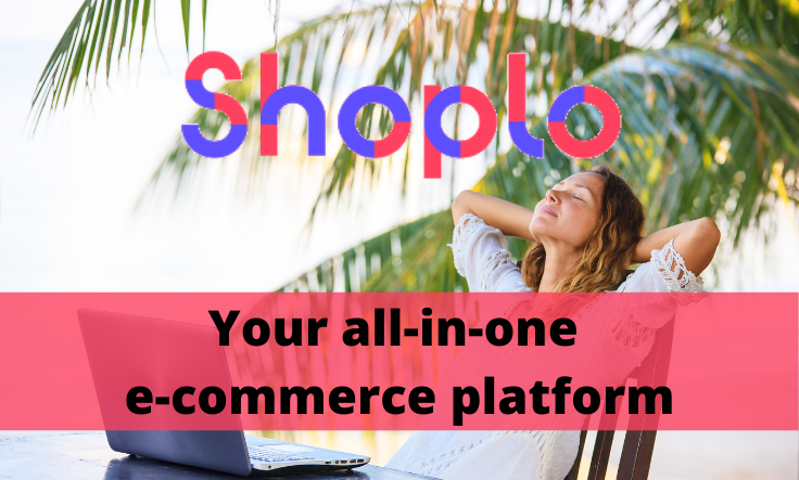 Shoplo, your all-in-one e-commerce platform
